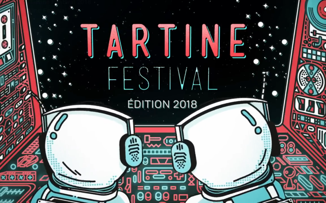 L'aftermovie du Tartine Festival 2018 est là !